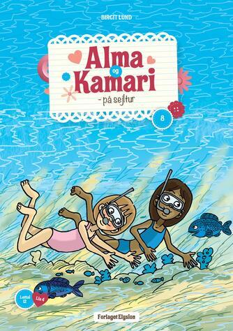 Birgit Lund (f. 1948): Alma og Kamari - på sejltur