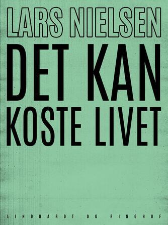 Lars Nielsen (f. 1892): Det kan koste livet