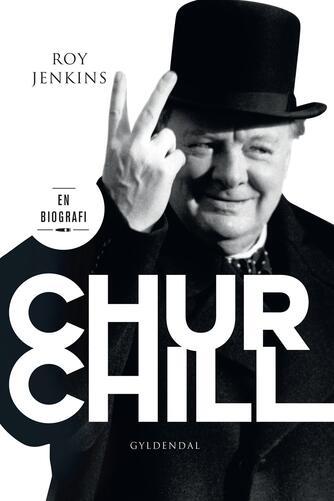 Roy Jenkins: Churchill : en biografi
