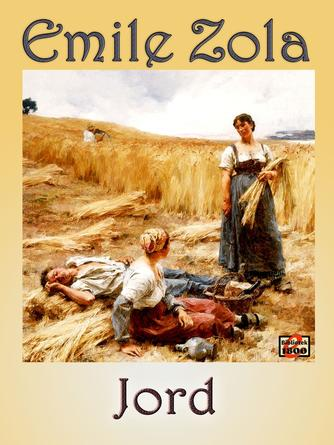 Émile Zola: Jord (Ved Kim N. Jensen)