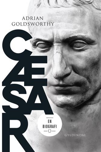 Adrian Goldsworthy: Cæsar : en biografi