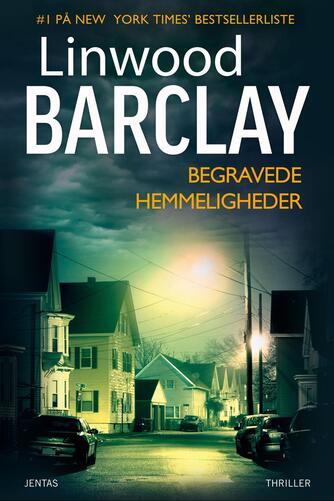 Linwood Barclay: Begravede hemmeligheder : thriller