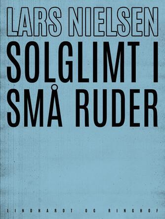 Lars Nielsen (f. 1892): Solglimt i små ruder