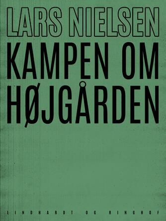 Lars Nielsen (f. 1892): Kampen om Højgården