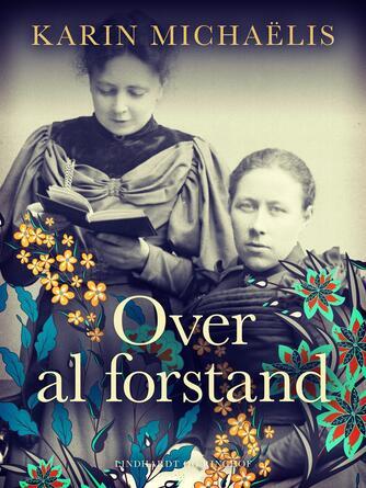 Karin Michaëlis: Over al forstand