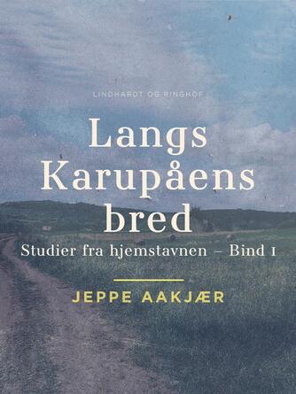 Jeppe Aakjær: Langs Karupåens bred