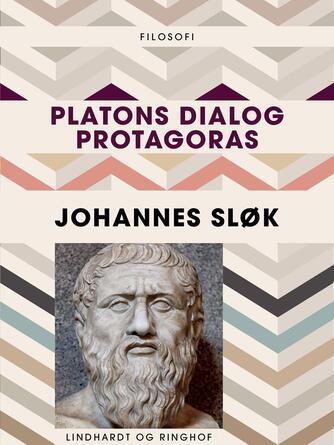Johannes Sløk: Platons dialog Protagoras