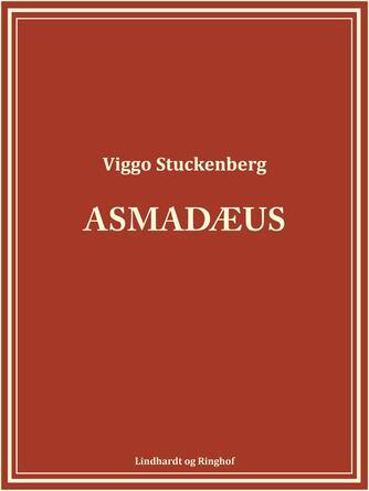 Viggo Stuckenberg: Asmadæus
