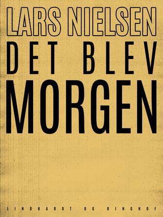 Lars Nielsen (f. 1892): Det blev morgen