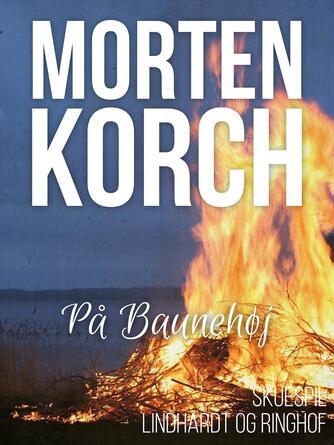 Morten Korch: På Baunehøj : skuespil