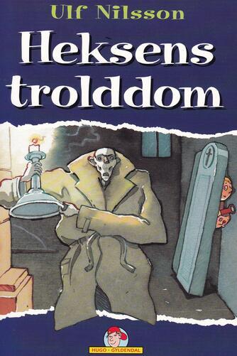 Ulf Nilsson (f. 1948): Heksens trolddom
