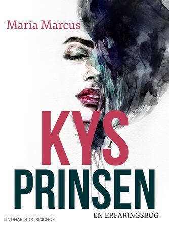 Maria Marcus: Kys prinsen : en erfaringsbog
