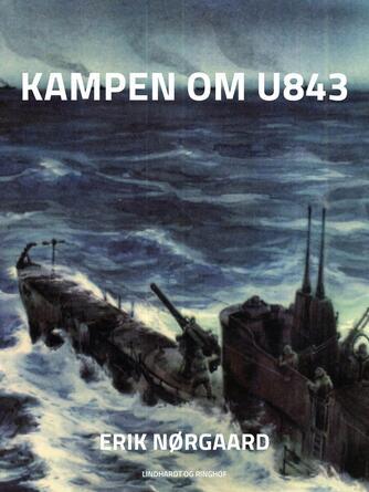 Erik Nørgaard (f. 1929): Kampen om U 843