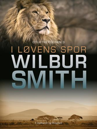 Wilbur A. Smith: I løvens spor