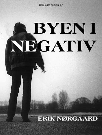 Erik Nørgaard (f. 1929): Byen i negativ