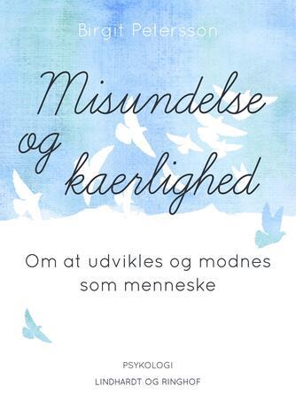 Birgit Petersson: Misundelse og kærlighed : om at udvikles og modnes som menneske