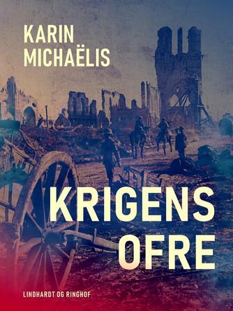 Karin Michaëlis: Krigens ofre