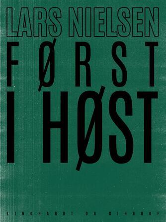 Lars Nielsen (f. 1892): Først i høst