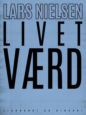 Lars Nielsen (f. 1892): Livet værd