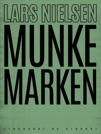 Lars Nielsen (f. 1892): Munkemarken