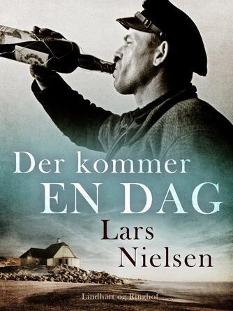 Lars Nielsen (f. 1892): Der kommer en dag