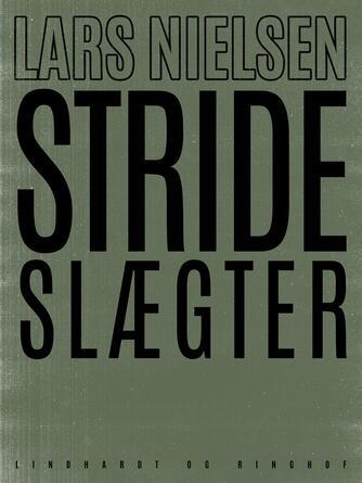Lars Nielsen (f. 1892): Stride slægter