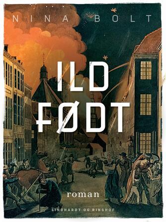 Nina Bolt: Ildfødt : roman