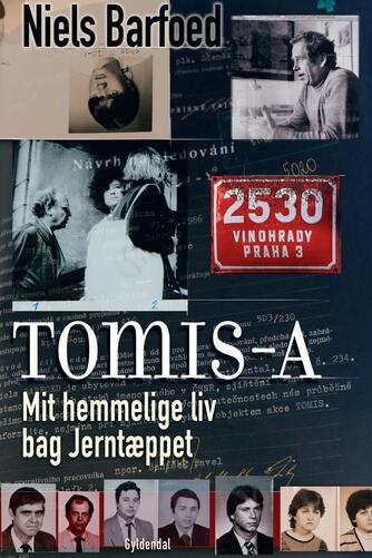 Niels Barfoed: Tomis-A : mit hemmelige liv bag Jerntæppet
