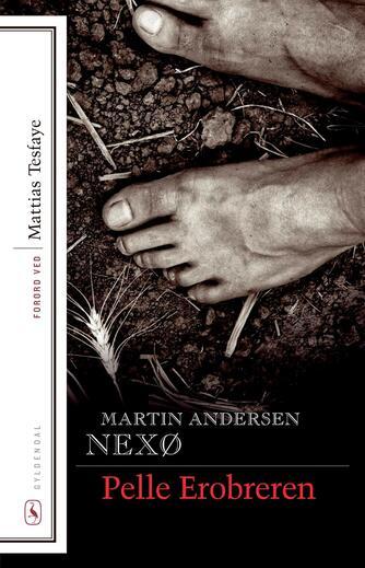 Martin Andersen Nexø: Pelle Erobreren (Ved Mattias Tesfaye)