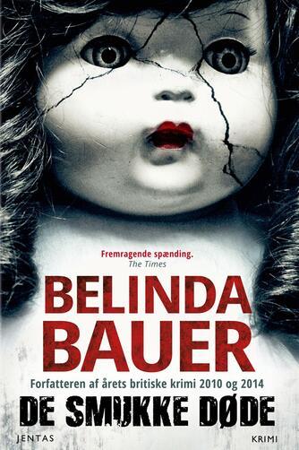 Belinda Bauer: De smukke døde : krimi