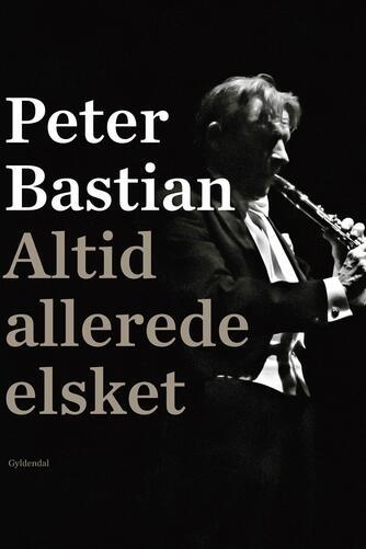 Peter Bastian, Tor Nørretranders: Altid allerede elsket
