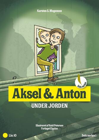 Karsten S. Mogensen (f. 1954): Aksel & Anton under jorden
