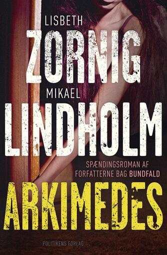 Lisbeth Zornig Andersen (f. 1968): Arkimedes : spændingsroman