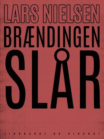 Lars Nielsen (f. 1892): Brændingen slår