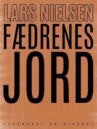 Lars Nielsen (f. 1892): Fædrenes jord