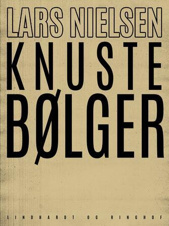 Lars Nielsen (f. 1892): Knuste bølger