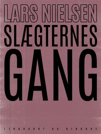 Lars Nielsen (f. 1892): Slægternes gang