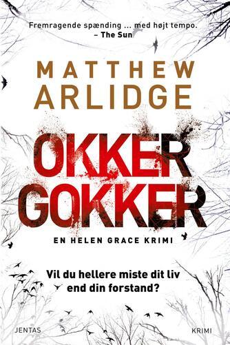 Matthew Arlidge: Okker gokker : krimi