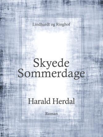 Harald Herdal: Skyede sommerdage