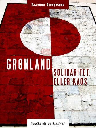 Rasmus Bjørgmose: Grønland - solidaritet eller kaos