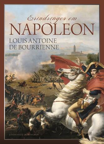 Louis Antoine de Bourrienne: Erindringer om Napoleon