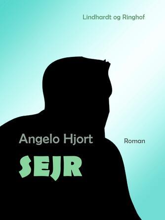 Angelo Hjort: Sejr : roman