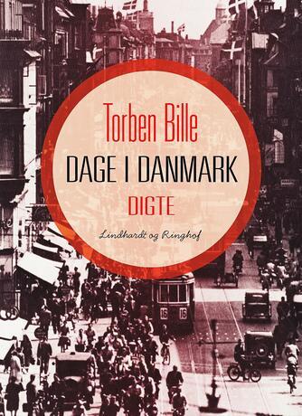 Torben Bille: Dage i Danmark : digte