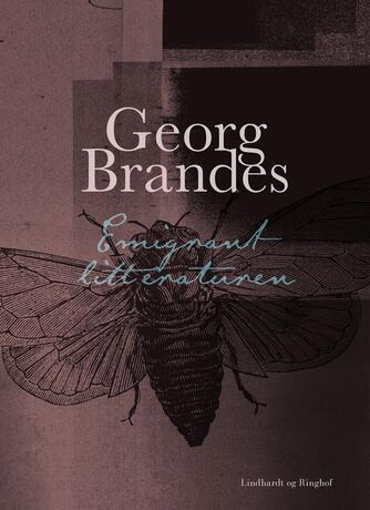 Georg Brandes: Emigrantlitteraturen