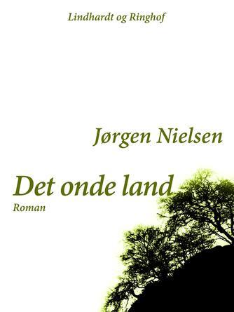 Jørgen Nielsen (f. 1902): Det onde Land : roman