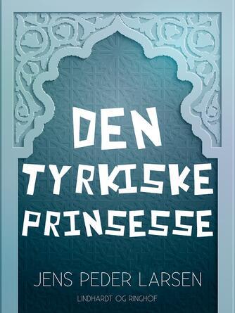 Jens Peder Larsen (f. 1952): Den tyrkiske prinsesse