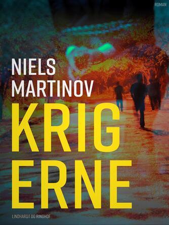 Niels Martinov: Krigerne