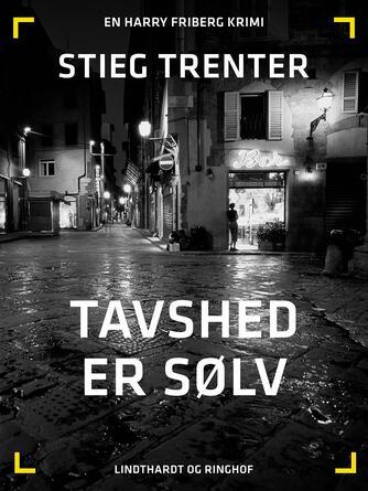 Stieg Trenter: Tavshed er sølv
