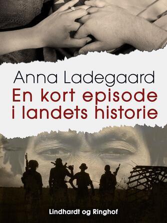 Anna Ladegaard: En kort episode i landets historie