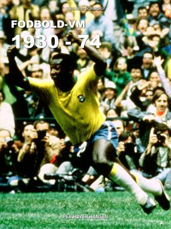 Per Høyer Hansen: Fodbold VM 1930-74